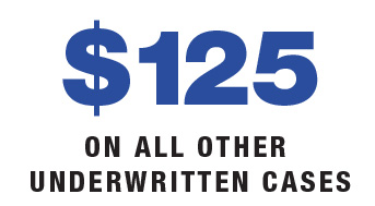$125 on all other underwritten cases