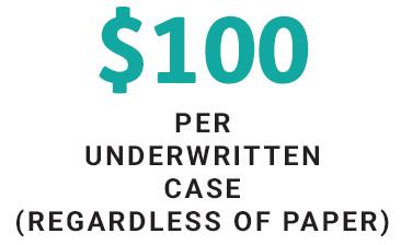 $100 per underwritten case (regardless of paper)
